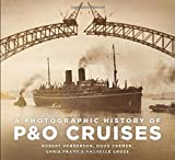 Chris Frame A Photographic History of P&O Cruises