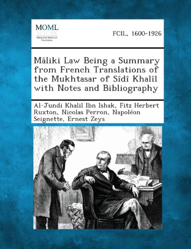 Maliki Law Being a Summary from French Translations of the Mukhtasar of Sidi Khalil with Notes and Bibliography: Al-Jundi Khalil Ibn Ishak, Fitz Herbert Ruxton, Nicolas Perron: 9781289355562: Books - Amazon.ca