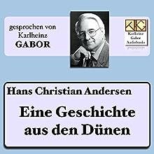 Eine Geschichte aus den Dünen Hörbuch von Hans Christian Andersen Gesprochen von: Karlheinz Gabor
