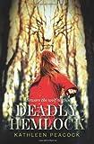 Kathleen Peacock Deadly Hemlock (Hemlock Trilogy)