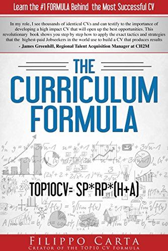 The Curriculum Formula: Learn the Secret Formula behind the most Successful CV., by Filippo Carta