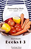 Homemaking Made Easy Book Bundle 1-3: Freezer meals, healthy living, natural living, menu planning