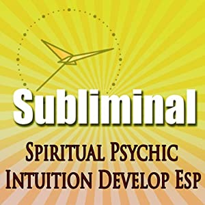 Subliminal Psychic Intuition: Develop Esp Channeling Spiritual Mind Expansion Meditation Binaural Beats Solfeggio Harmonics | [Subliminal Hypnosis]