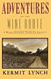 img - for Adventures on the Wine Route: A Wine Buyer's Tour of France by Lynch, Kermit (1990) Paperback book / textbook / text book
