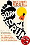 Born to Run: The hidden tribe, the ultra-runners, and the greatest race the world has never seen price comparison at Flipkart, Amazon, Crossword, Uread, Bookadda, Landmark, Homeshop18