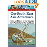 Our South-East Asia Adventures: Highs and Lows of our Voyage from Australia to the Maldives (Seven Seas Adventures...