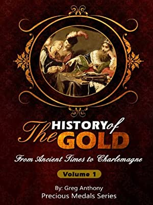 The History of Gold: From Ancient Times to Charlemagne (English Edition) de Greg Anthony