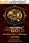 The History of Gold: From Ancient Tim...