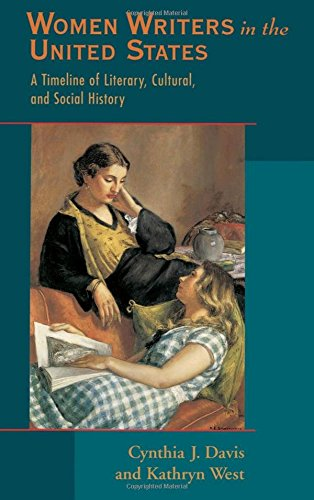 Women Writers in the United States: A Timeline of Literary, Cultural, and Social History