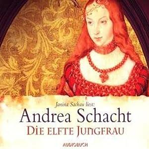 Die elfte Jungfrau (Die Begine Almut Bossart) Hörbuch