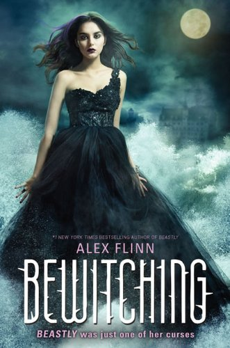 Bewitching (Kendra Chronicles) by Alex Flinn