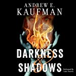 Darkness & Shadows | Andrew E. Kaufman