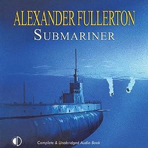 Submariner | [Alexander Fullerton]