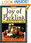 The Joy of Pickling: 250 Flavor-Packed Recipes for Vegetables for All Kinds of Produce from Garden or Market