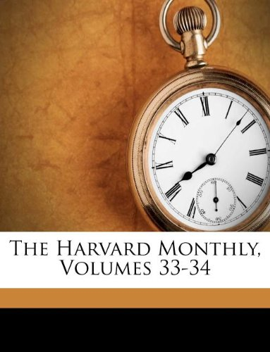 The Harvard Monthly, Volumes 33-34