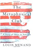 Image of The Metaphysical Club A Story of Ideas in America