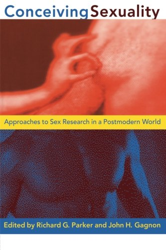 Conceiving Sexuality: Approaches to Sex Research in a Postmodern World
