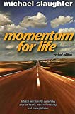 Momentum for Life, Revised Edition: Biblical Practices for Sustaining Physical Health, Personal Integrity, and Strategic Focus