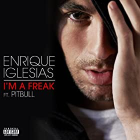 I'm A Freak [Explicit]