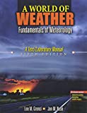 img - for A World of Weather: Fundamentals of Meteorology w/ CD Rom book / textbook / text book