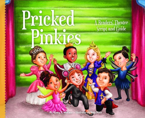 Pricked Pinkies: A Readers' Theater Script and Guide: A Readers' Theater Script and Guide (Readers' Theater: How to Put on a Production)
