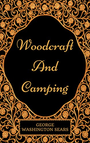 woodcraft-and-camping-by-george-w-sears-illustrated