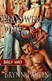 img - for Plays Well With Others (Daly Way Book 2) book / textbook / text book