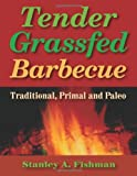 Tender Grassfed Barbecue: Traditional, Primal and Paleo