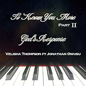To Know You More, Pt. II (God's Response) [feat. Jonathan Owusu]