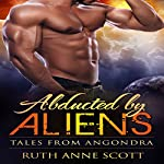 Abducted by Aliens: A Sci-fi Alien Warrior Invasion Abduction Romance | Ruth Anne Scott