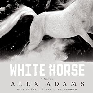White Horse: A Novel | [Alex Adams]