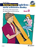 Klarinette spielen - mein schnstes Hobby: Die moderne Schule fr Jugendliche und Erwachsene. Band 2. Klarinette. Ausgabe mit CD.