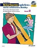 Klarinette spielen - mein schönstes Hobby: Die moderne Schule für Jugendliche und Erwachsene. Band 2. Klarinette. Ausgabe mit CD.