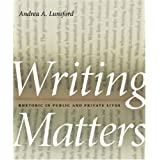 Writing Matters: Rhetoric in Public and Private Lives (Georgia Southern University Jack N. and Addie D. Averitt Lecture) (Georgia Southern University Jack N. and Addie D. Averitt Lecture Series)