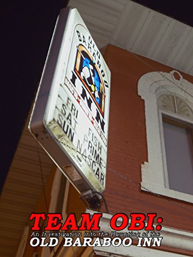 Team OBI: An Investigation into the Haunting of the Old Baraboo Inn