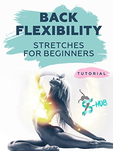Back flexibility stretches for beginners!
