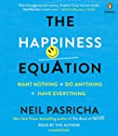 The Happiness Equation: Want Nothing...