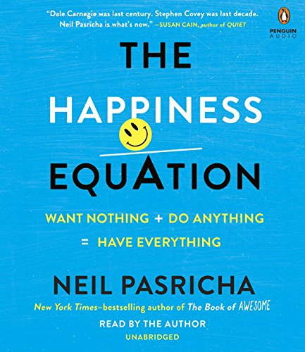 Download The Happiness Equation: Want Nothing + Do Anything = Have Everything