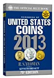 img - for The Official Blue Book: A Handbook of U.S. Coins 2013 (Handbook of United States Coins (Paper)) book / textbook / text book