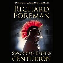 Sword of Empire: Centurion | Livre audio Auteur(s) : Richard Foreman Narrateur(s) : Sam Devereaux
