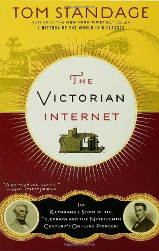 The Victorian Internet: The Remarkable Story of the...