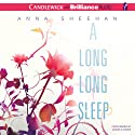 A Long, Long Sleep (       UNABRIDGED) by Anna Sheehan Narrated by Angela Dawe