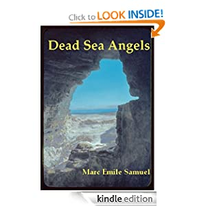 http://www.amazon.com/DEAD-SEA-ANGELS-ebook/dp/B005OA2GKS/ref=sr_1_1?ie=UTF8&qid=1332748959&sr=8-1