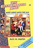 Mary Anne Saves The Day (Baby-Sitters Club #4) (0590251597) by Martin, Ann M.