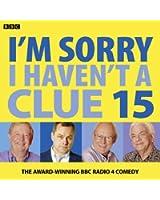 I'm Sorry I Haven't A Clue: Volume 15 (Audio Go)