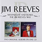 Moonlight And Roses/ The Jim Reeves Way