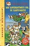 Stilton 35: ¡un superratónico día de campeonato! (Geronimo Stilton)