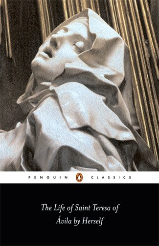 The Life of Saint Teresa of Avila by Herself (Penguin...