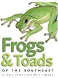 Frogs and Toads of the Southeast (A Wormsloe Foundation Nature Book)