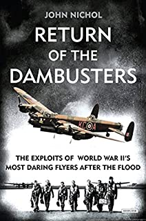 Book Cover: Return of the Dambusters: The Exploits of World War II's Most Daring Flyers After the Flood